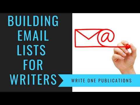 How to Build an Email List the Right Way, Writers!