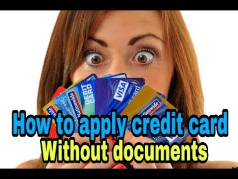 How to apply credit card ll without any documents