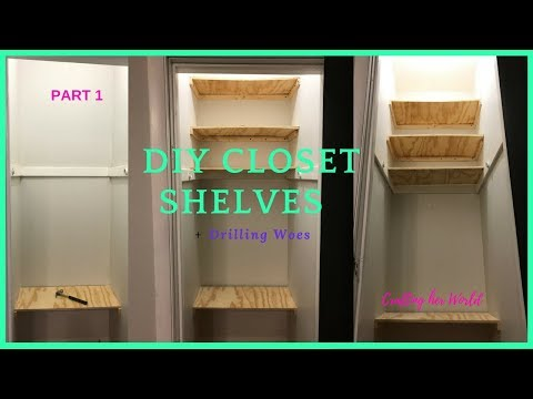 Part I DIY Closet Shelves!!!