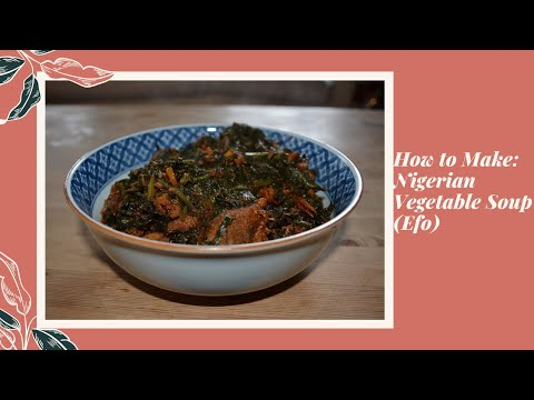 How to make Nigerian Vegetable Soup (Efo Riro)