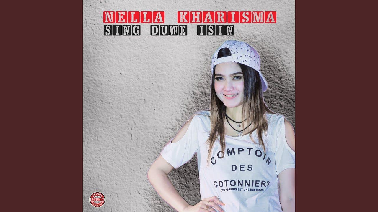 Sing Duwe Isin - Nella Kharisma