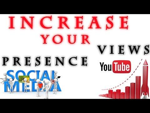 How To Increase Youtube Views & Social Media Presence Aug 2016