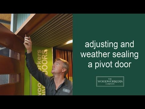 how to adjust and weather sealing a pivot door - by The Woodworkers Company