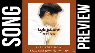 Kyle Juliano - Malapit Pa Rin ( Offcial Song Preview )