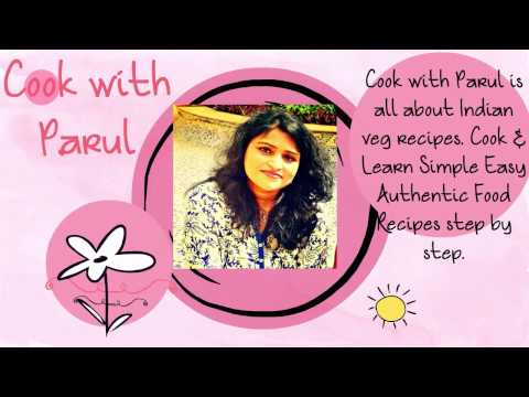 Cook with Parul -Cook & Learn Simple Easy Authentic Food Recipes step by step in Hindi.