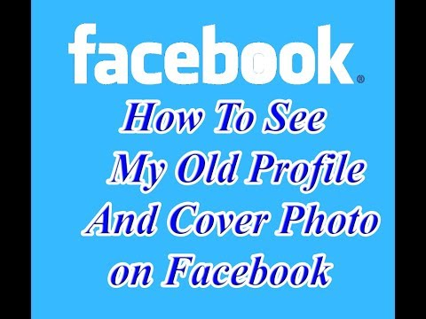 how to see my old profile and cover photo on facebook