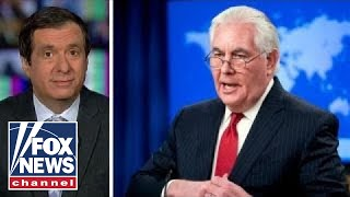 Kurtz: Why Rex Tillerson didn