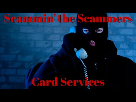 Scammin the Scammers - Card Services