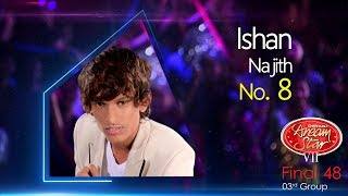 Dream Star Season 7   Final 48 ( 03rd Group ) Ishan Najith ( 17-06-2017 )