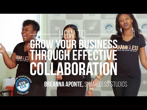 How to Grow your Business Through Effective Collaboration - Breanna Aponte - GYB CLE