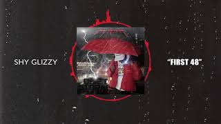 Shy Glizzy - First 48 [Official Audio]