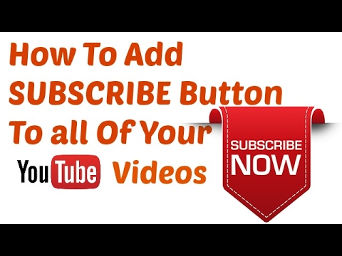 How to add SUBSCRIBE Button To all of your YOUTUBE Videos