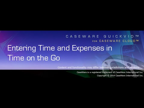 CaseWare Cloud QuickVid: Entering Time and Expenses