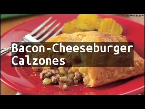 Recipe Bacon-Cheeseburger Calzones
