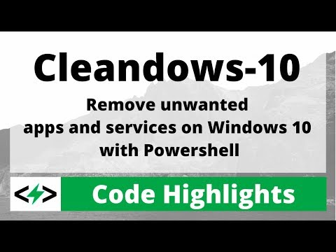 Cleandows-10: Remove unwanted apps and services from Windows 10 with Powershell