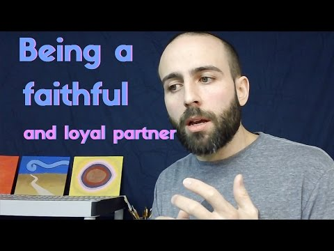 Being a faithful and loyal partner
