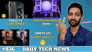 Poco F2 Confirmed!,Oneplus Sacred Games 2,Amazon On Moon,Dual Notch Phone,Zenfone 6 Specs #836