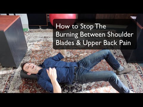 How to stop burning between the shoulder blades and upper back pain with Alexander heyne
