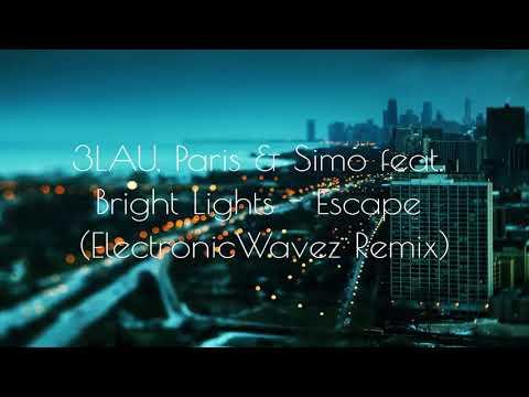 3LAU, Paris & Simo feat. Bright Lights - Escape (ElectronicWavez Remix)