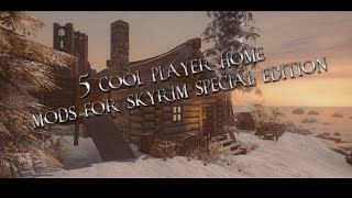 5 Cool Player Home Mods For Skyrim Se Xbox One Pc Ps4
