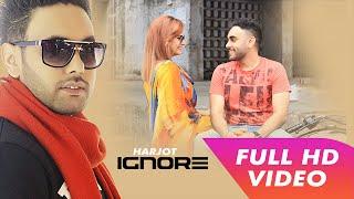 Ignore | Lyrical Video | Harjot | Latest Punjabi Songs | Mp4 Records