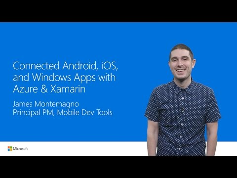 Connected iOS, Android, and Windows Apps with Azure &Xamarin