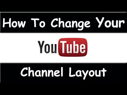How To Customize YouTube Channel Layout - March 2015 ( Easy and Fast ) AWESOME TUTORIAL