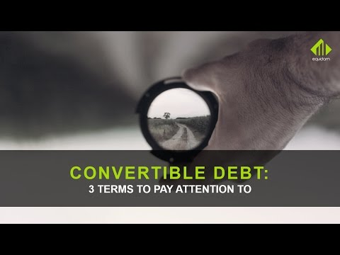 Convertible debt: risks and terms to be aware of