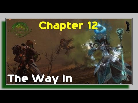 The Way In - Guild Wars 2 Heart of Thorns Full Story - Act 3 Chapter 12
