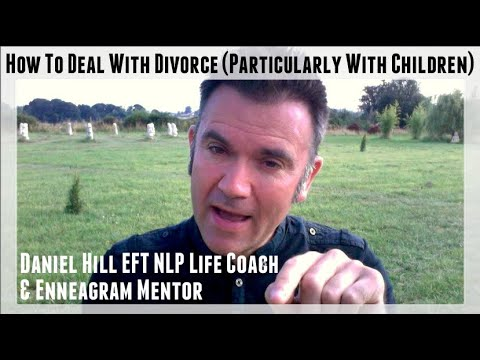 How To Deal With Divorce (Particularly With Children) · Daniel Hill EFT NLP Coach