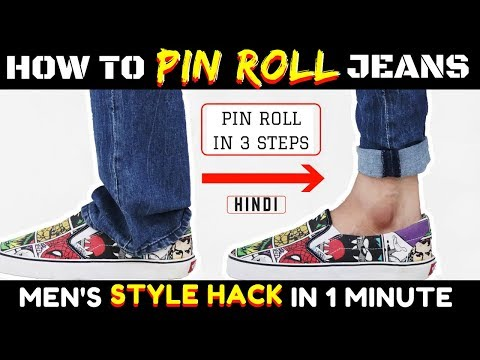 How to Pinroll Jeans in Hindi | 3 Pin Roll / Cuff Styles for Men Pants