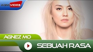 Agnez Mo - Sebuah Rasa | Official Video