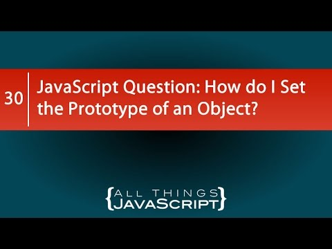 JavaScript Question: How do I Set the Prototype of an Object?