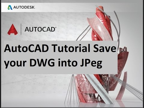how to Save your DWG into JPeg in auto cad 2016