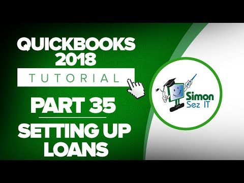QuickBooks 2018 Training Tutorial Part 35: How to Set Up Loans in Quickbooks