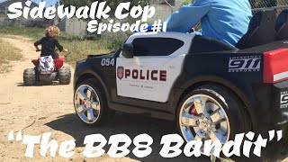 Sidewalk Cop - Episode 1 - GTA and the BB8 Bandit