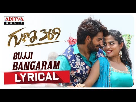 Xxx Mp4 Bujji Bangaram Lyrical Guna 369 Songs Karthikeya Anagha Chaitan Bharadwaj 3gp Sex