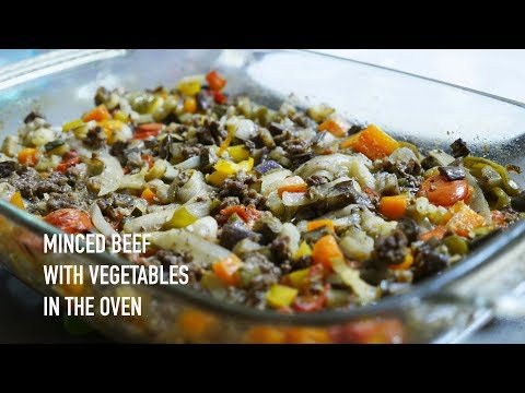 Minced Beef and vegetables in the oven | Recipe