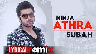 Athra Subah (Lyrical Remix) | Ninja | Himanshi Khurana | Latest Punjabi Songs 2019 | Speed Records