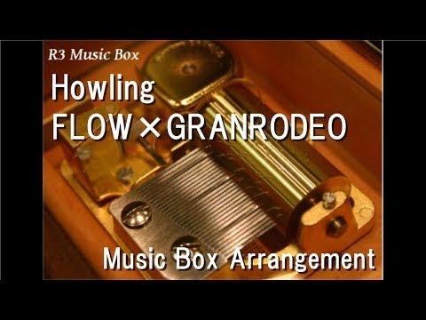 Howling/FLOW×GRANRODEO [Music Box] (Anime