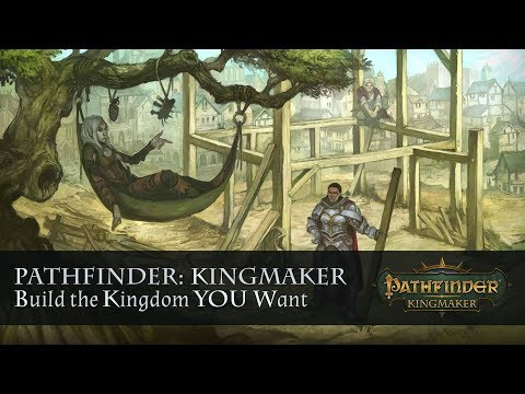Pathfinder: Kingmaker. Build the Kingdom YOU want.
