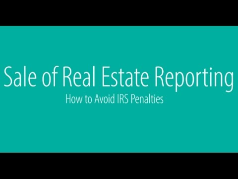 Sale of Real Estate Reporting: How to Avoid IRS Penalties