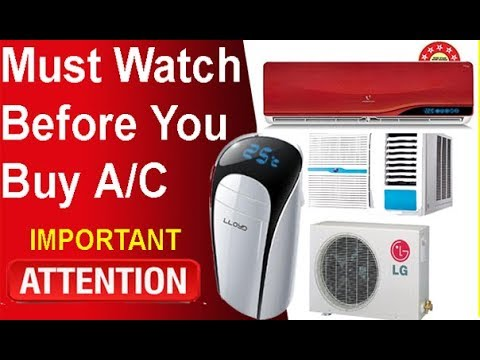Important Things to know before you buy a Split , Window or portable Air conditioner A/C