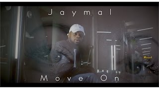 Jaymal - Move On (Official Music Video)