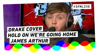 James Arthur Covers Drakes Hold On Were Going Home Giel3fm