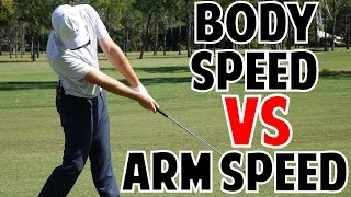 Body Speed Vs. Arm Speed In The Golf Swing (Which Is More Important??)