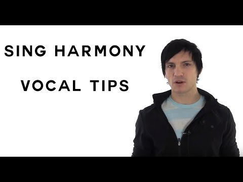 How To Sing Harmony - Vocal Tips For Singing Harmonies