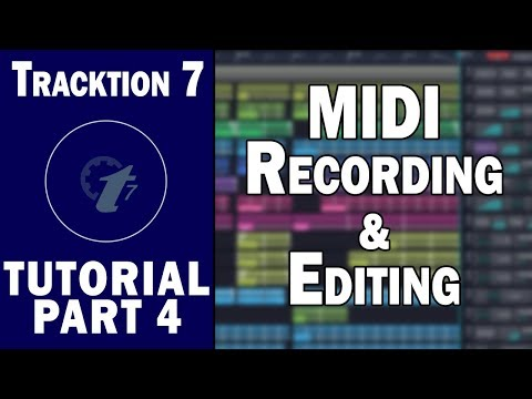 Tracktion 7 Free DAW Tutorial (Part 4) – MIDI Recording and Editing