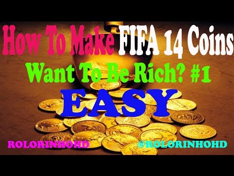 How To Make FIFA 14 Coins | Want To Be Rich? | LEARN FROM THE BEST!| EASY! | #1