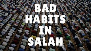 Bad Habits in Salah (Prayer)   Mufti Menk   Tips For Muslims
